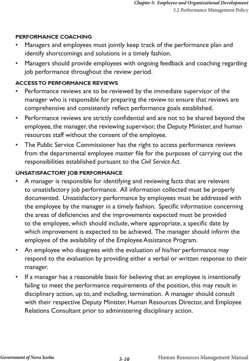 ACCESS TO PERFORMANCE REVIEWS Performance reviews are to be reviewed by the immediate supervisor of the manager who is responsible for preparing the review to ensure that reviews are comprehensive