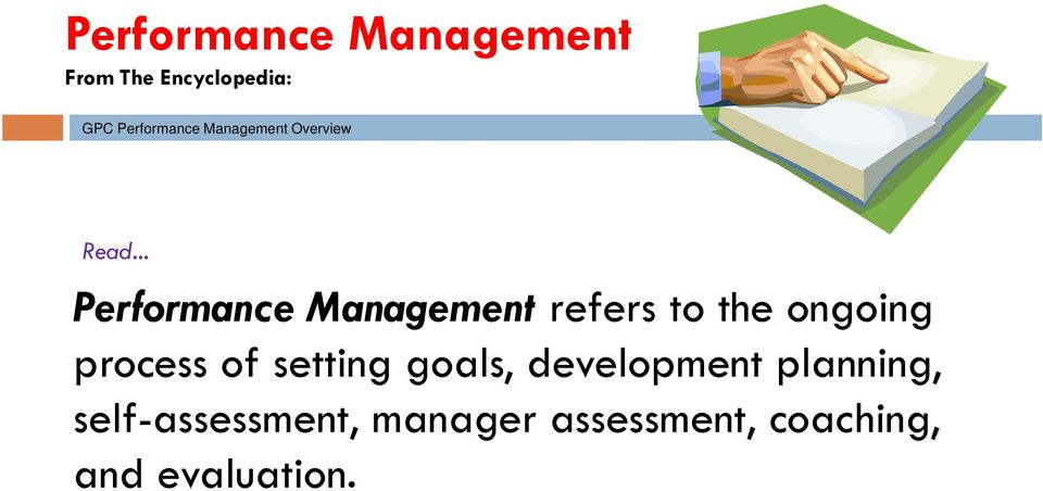 .. Performance Management refers to the ongoing process of