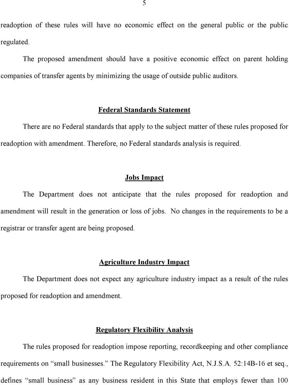Federal Standards Statement There are no Federal standards that apply to the subject matter of these rules proposed for readoption with amendment. Therefore, no Federal standards analysis is required.