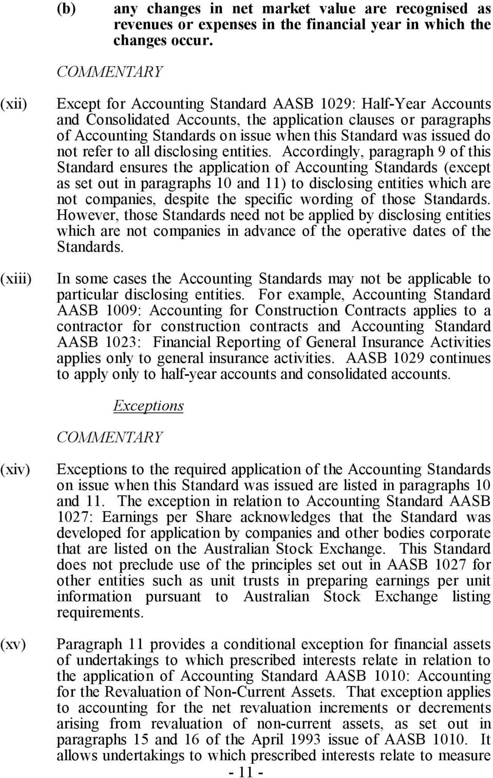 Standard was issued do not refer to all disclosing entities.