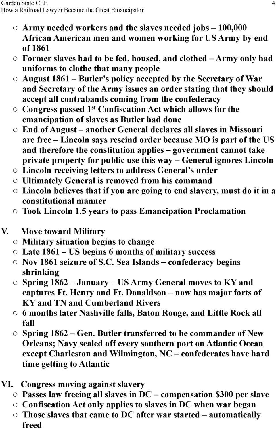 from the confederacy o Congress passed 1 st Confiscation Act which allows for the emancipation of slaves as Butler had done o End of August another General declares all slaves in Missouri are free