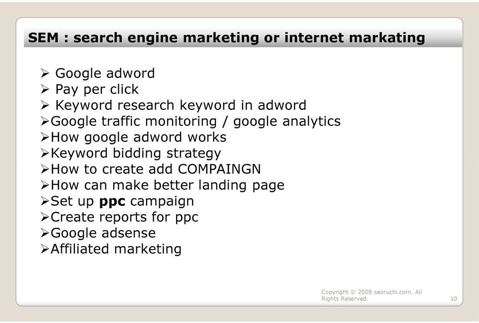 adword works Keyword bidding strategy How to create add COMPAINGN How can make better