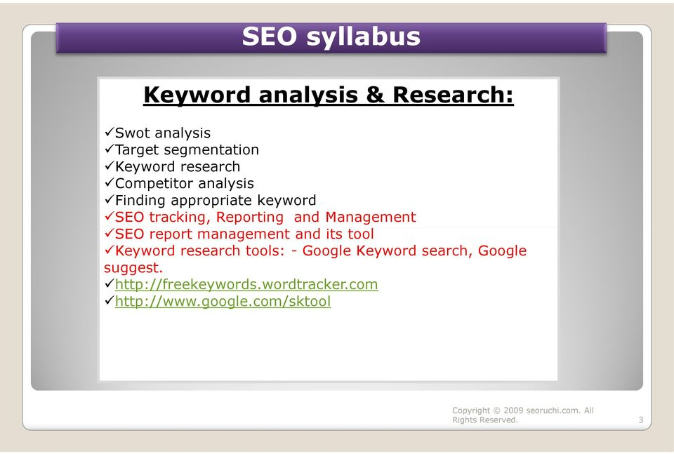 Management SEO report management and its tool Keyword research tools: - Google Keyword