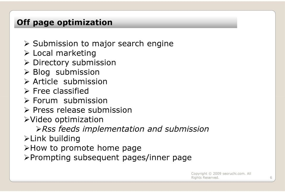 submission Press release submission Video optimization Rss feeds implementation