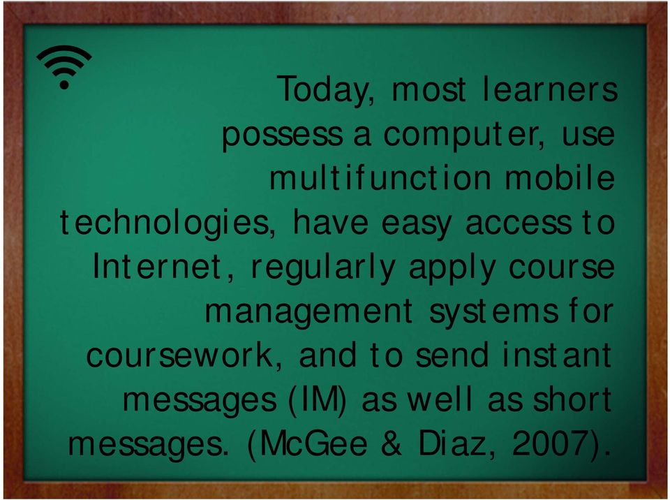 apply course management systems for coursework, and to send