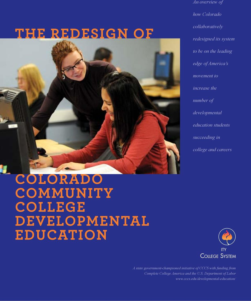 careers ColoRado CommuniTy College developmental education A state government-championed initiative of CCCS