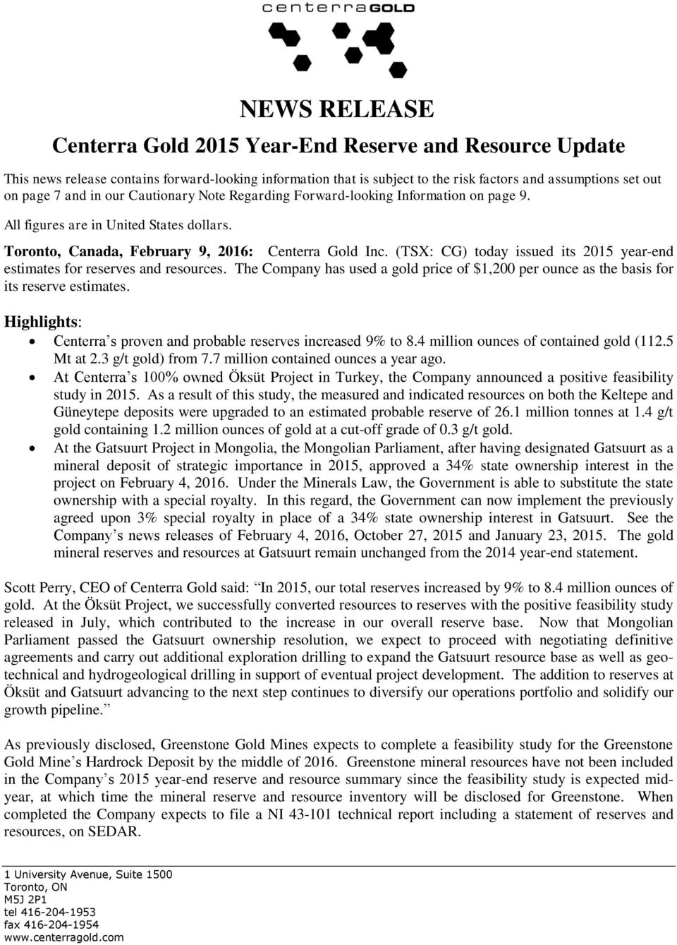 (TSX: CG) today issued its 2015 year-end estimates for reserves and resources. The Company has used a gold price of $1,200 per ounce as the basis for its reserve estimates.