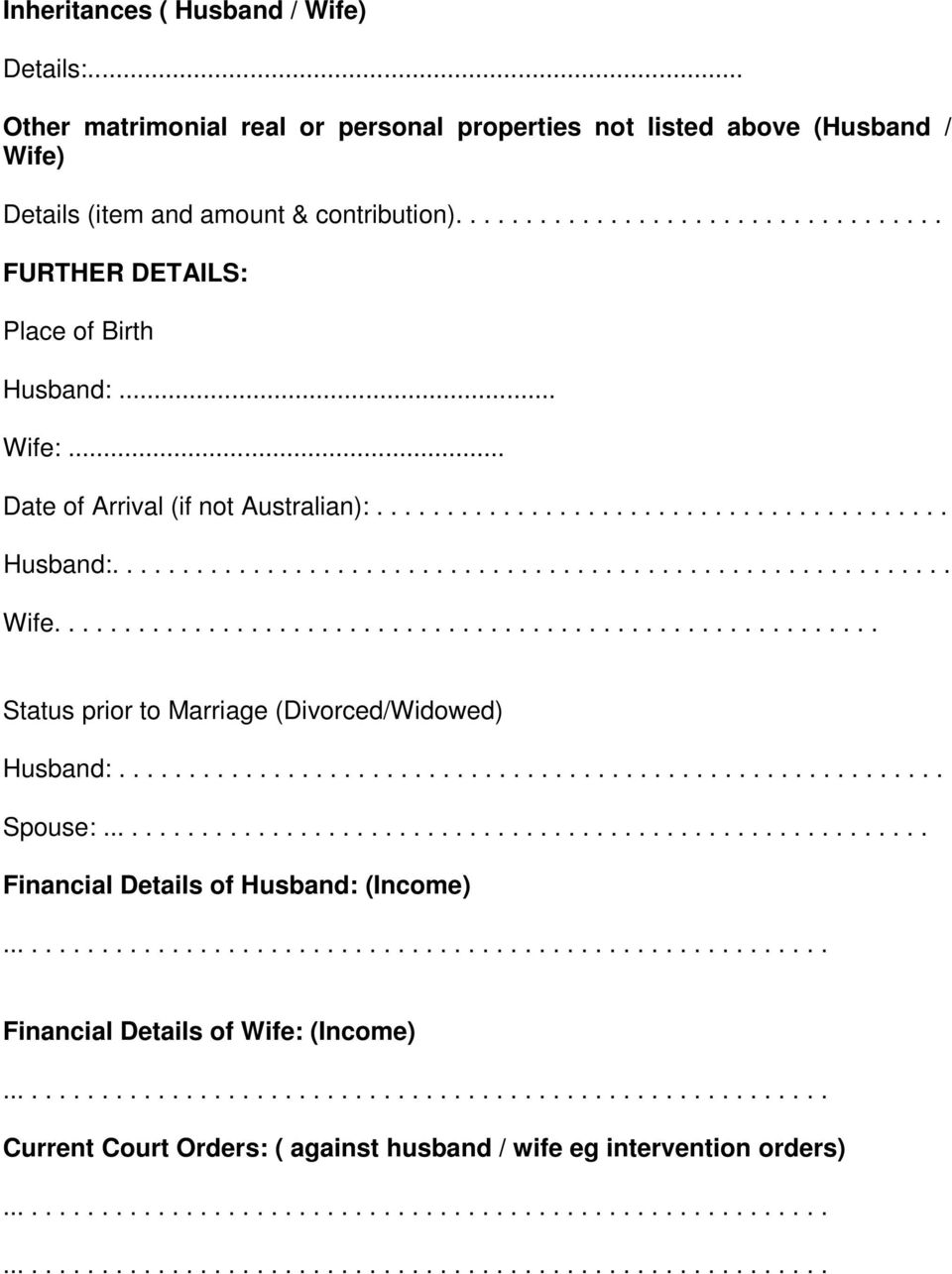 .......................................................... Spouse:............................................................ Financial Details of Husband: (Income).