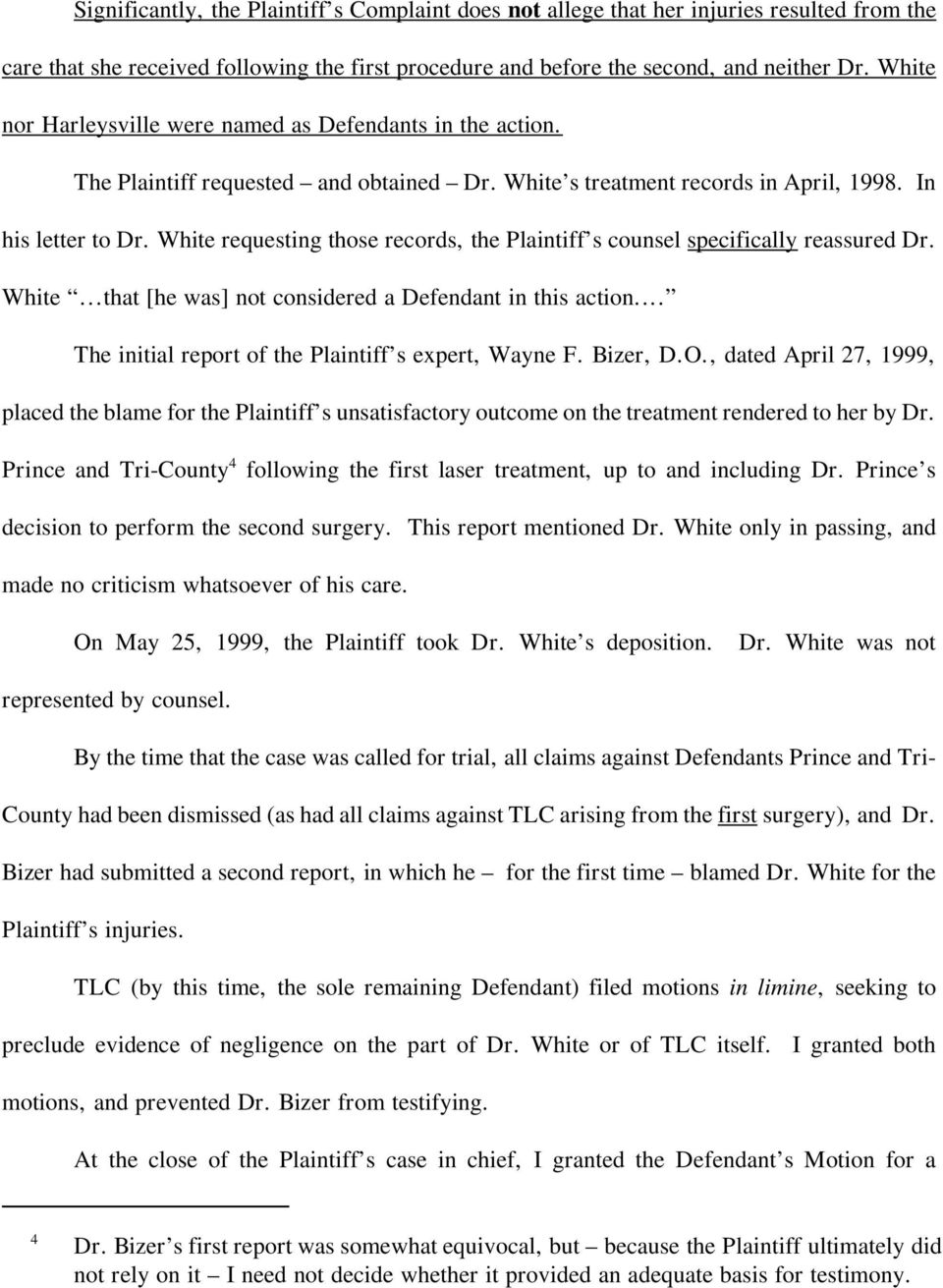 White requesting those records, the Plaintiff s counsel specifically reassured Dr. White...that [he was] not considered a Defendant in this action.