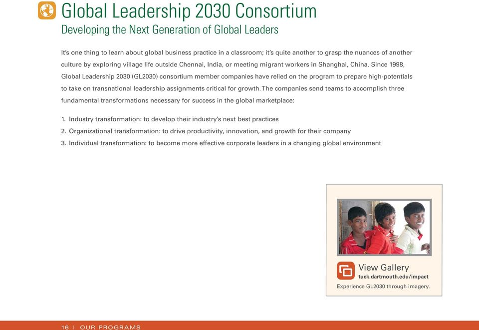Since 1998, Global Leadership 2030 (GL2030) consortium member companies have relied on the program to prepare high-potentials to take on transnational leadership assignments critical for growth.