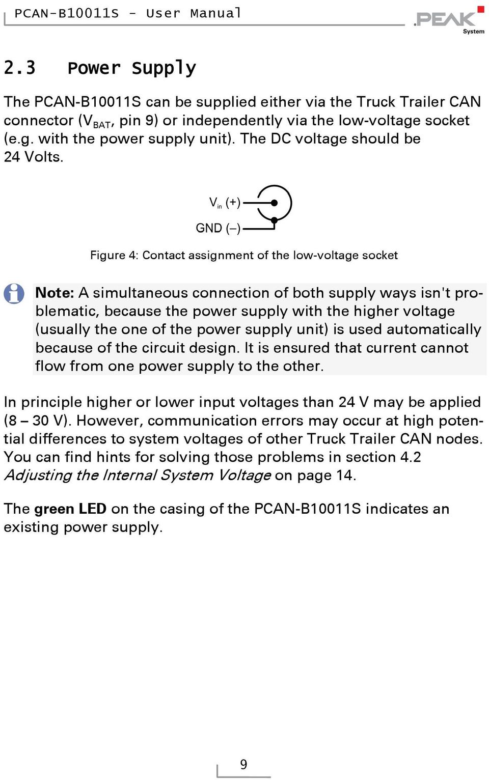Figure 4: Contact assignment of the low-voltage socket Note: A simultaneous connection of both supply ways isn't problematic, because the power supply with the higher voltage (usually the one of the