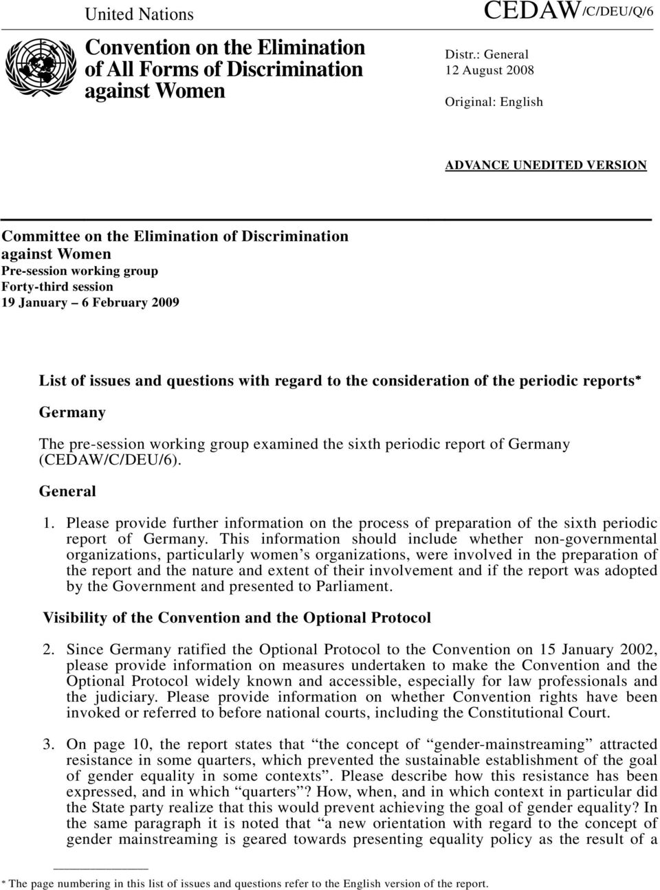 2009 List of issues and questions with regard to the consideration of the periodic reports Germany The pre-session working group examined the sixth periodic report of Germany (CEDAW/C/DEU/6).