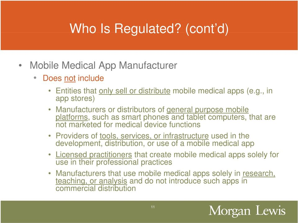 , in app stores) Manufacturers or distributors of general purpose mobile platforms, such as smart phones and tablet computers, that are not marketed for medical device