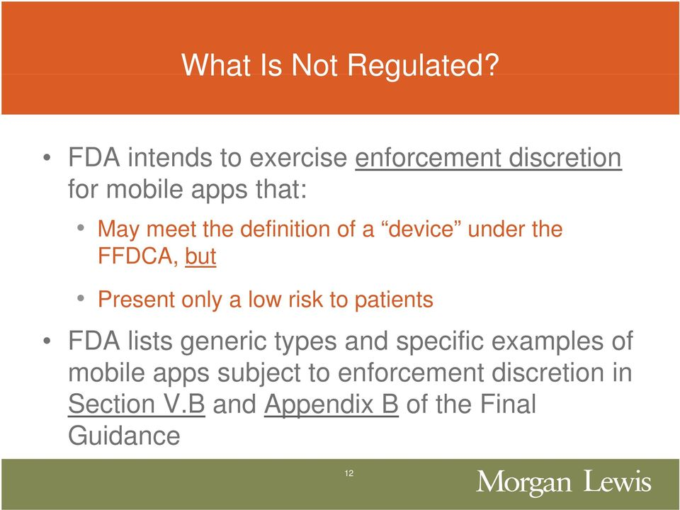 definition of a device under the FFDCA, but Present only a low risk to patients t