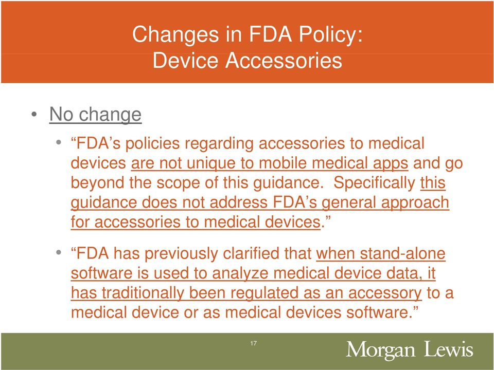 Specifically this guidance does not address FDA s general approach for accessories to medical devices.