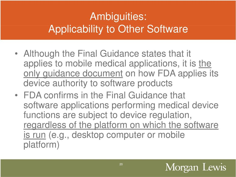 FDA confirms in the Final Guidance that software applications performing medical device functions are subject to