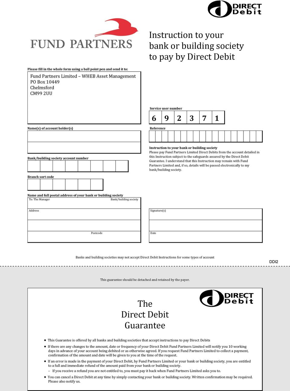 Limited Direct Debits from the account detailed in this Instruction subject to the safeguards assured by the Direct Debit Guarantee.