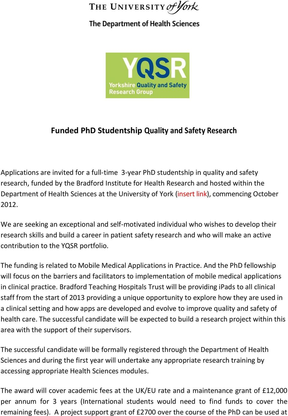 We are seeking an exceptional and self-motivated individual who wishes to develop their research skills and build a career in patient safety research and who will make an active contribution to the
