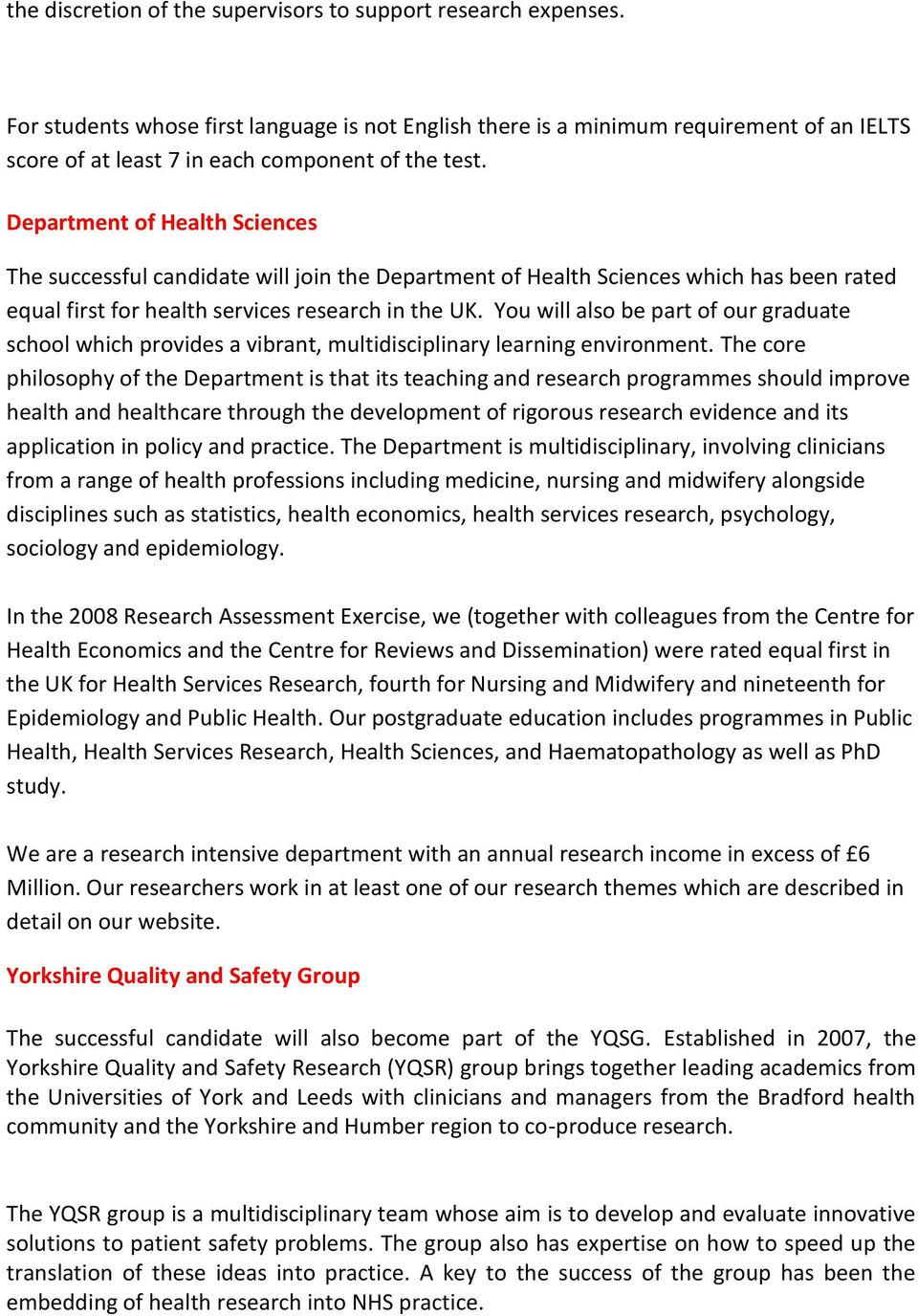 Department of Health Sciences The successful candidate will join the Department of Health Sciences which has been rated equal first for health services research in the UK.