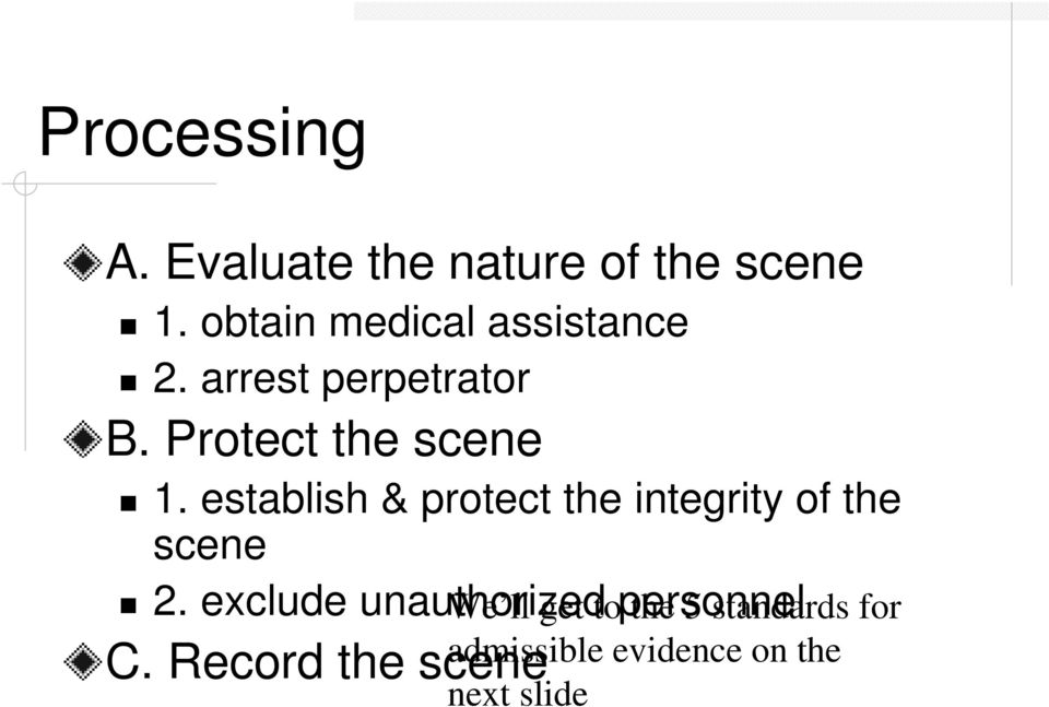 establish & protect the integrity of the scene 2.