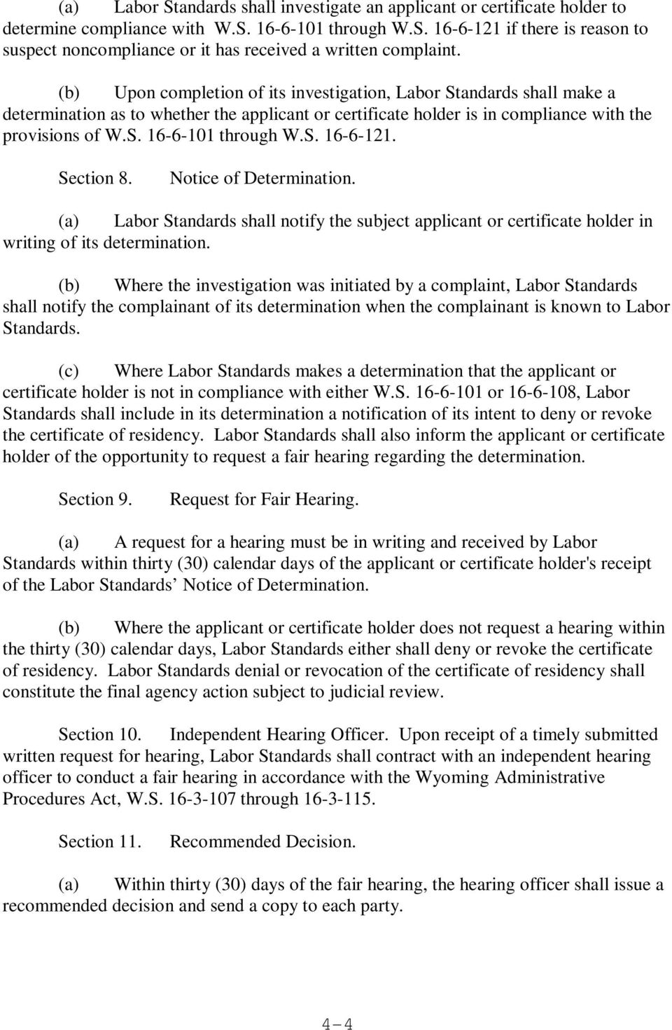 S. 16-6-121. Section 8. Notice of Determination. (a) Labor Standards shall notify the subject applicant or certificate holder in writing of its determination.
