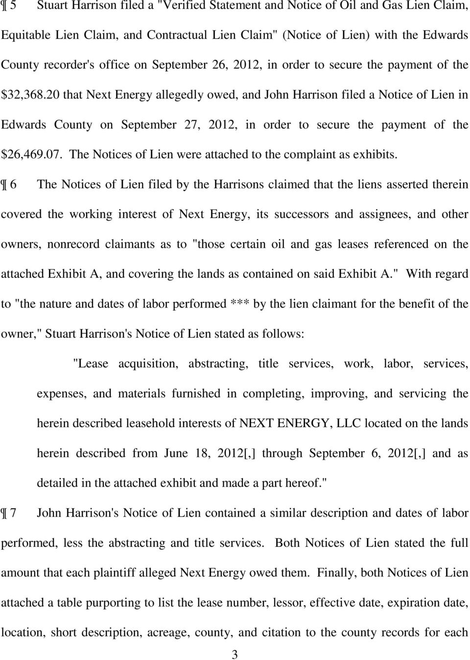 20 that Next Energy allegedly owed, and John Harrison filed a Notice of Lien in Edwards County on September 27, 2012, in order to secure the payment of the $26,469.07.