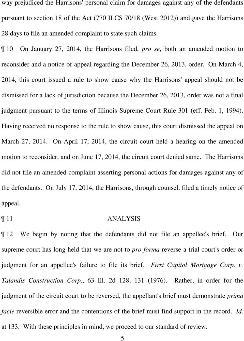 On March 4, 2014, this court issued a rule to show cause why the Harrisons' appeal should not be dismissed for a lack of jurisdiction because the December 26, 2013, order was not a final judgment