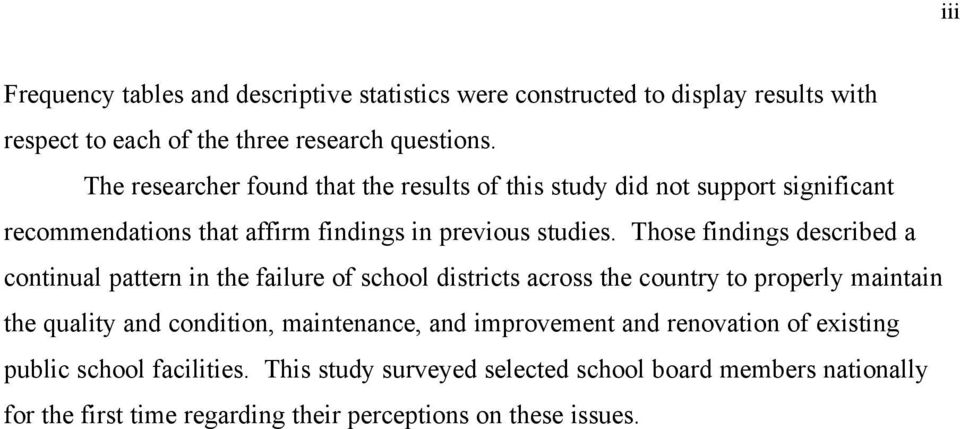 Those findings described a continual pattern in the failure of school districts across the country to properly maintain the quality and condition,