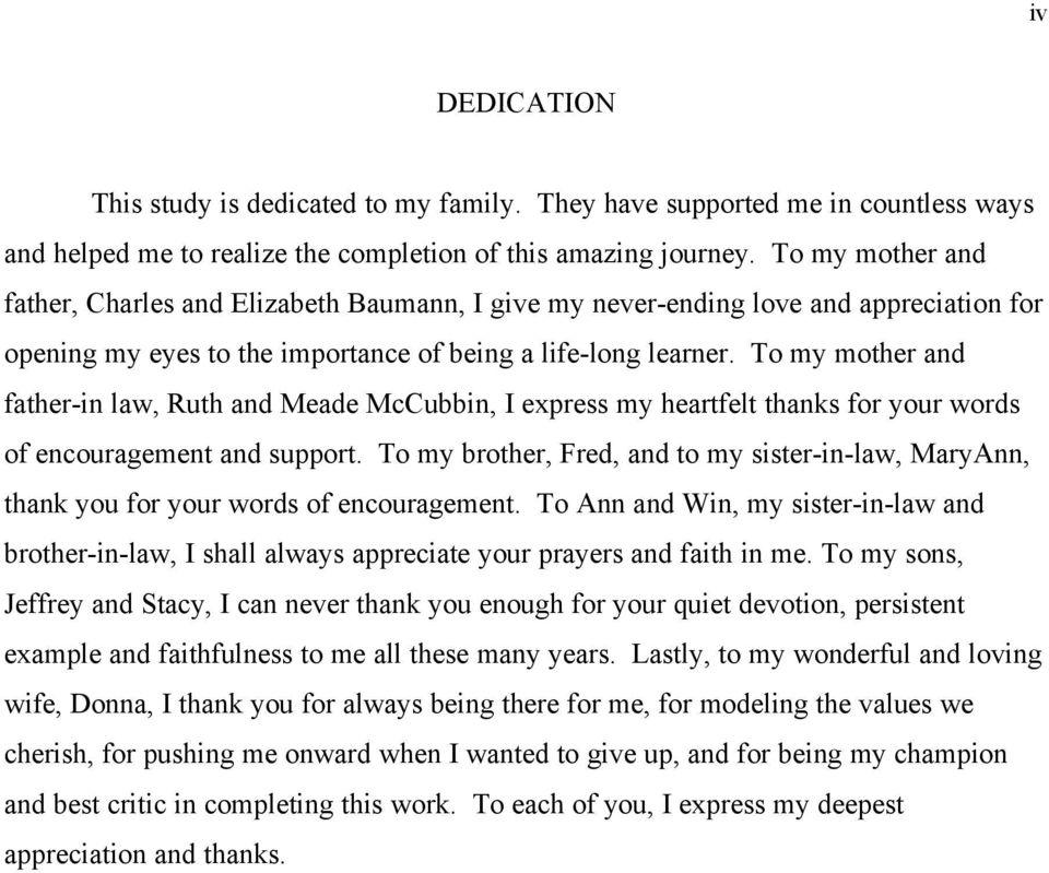 To my mother and father-in law, Ruth and Meade McCubbin, I express my heartfelt thanks for your words of encouragement and support.