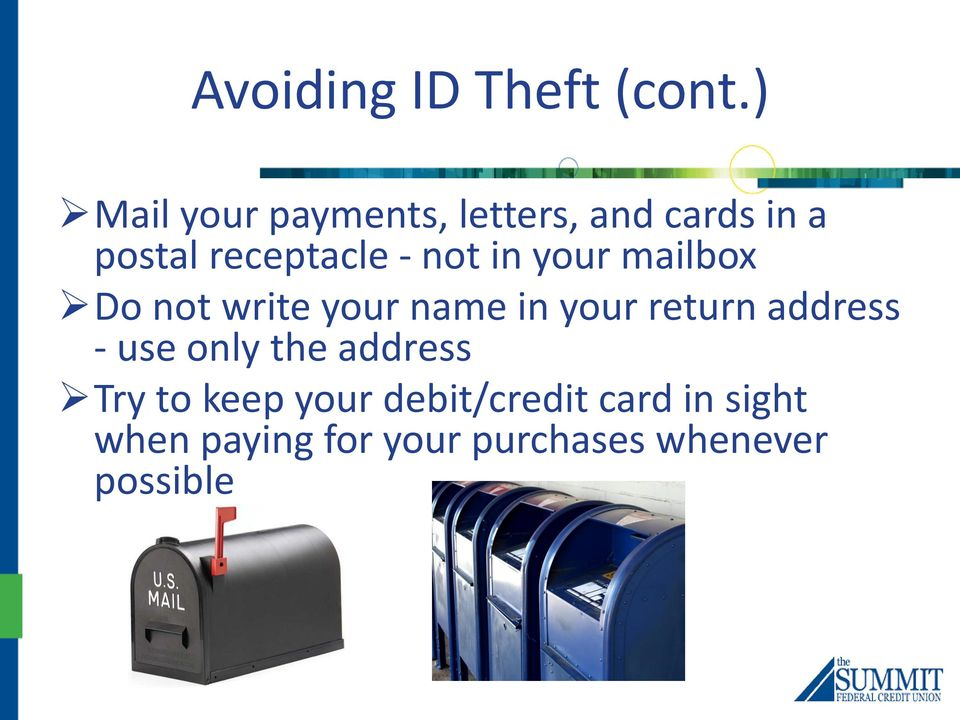 not in your mailbox Do not write your name in your return address -