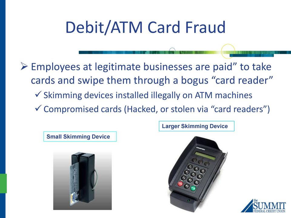 devices installed illegally on ATM machines Compromised cards