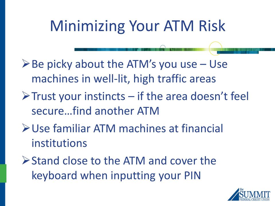 feel secure find another ATM Use familiar ATM machines at financial