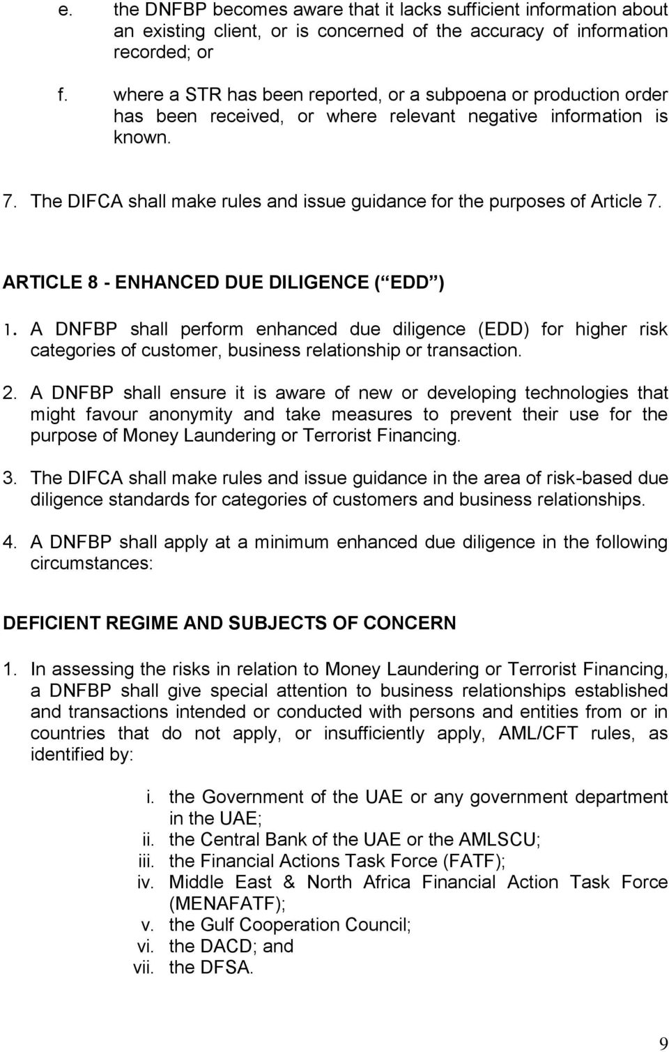 The DIFCA shall make rules and issue guidance for the purposes of Article 7. ARTICLE 8 - ENHANCED DUE DILIGENCE ( EDD ) 1.