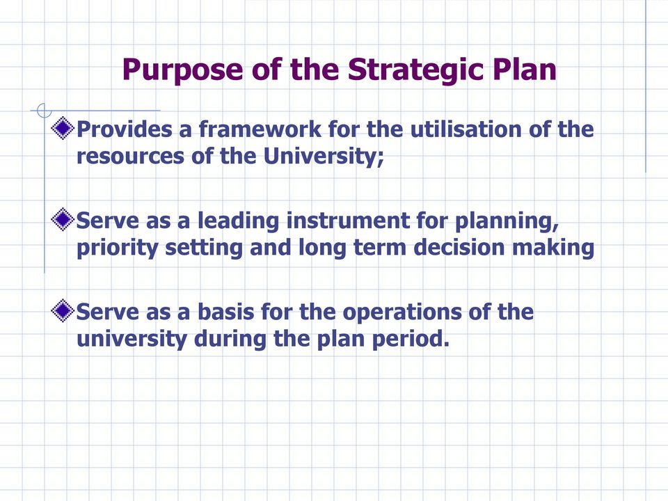instrument for planning, priority setting and long term decision