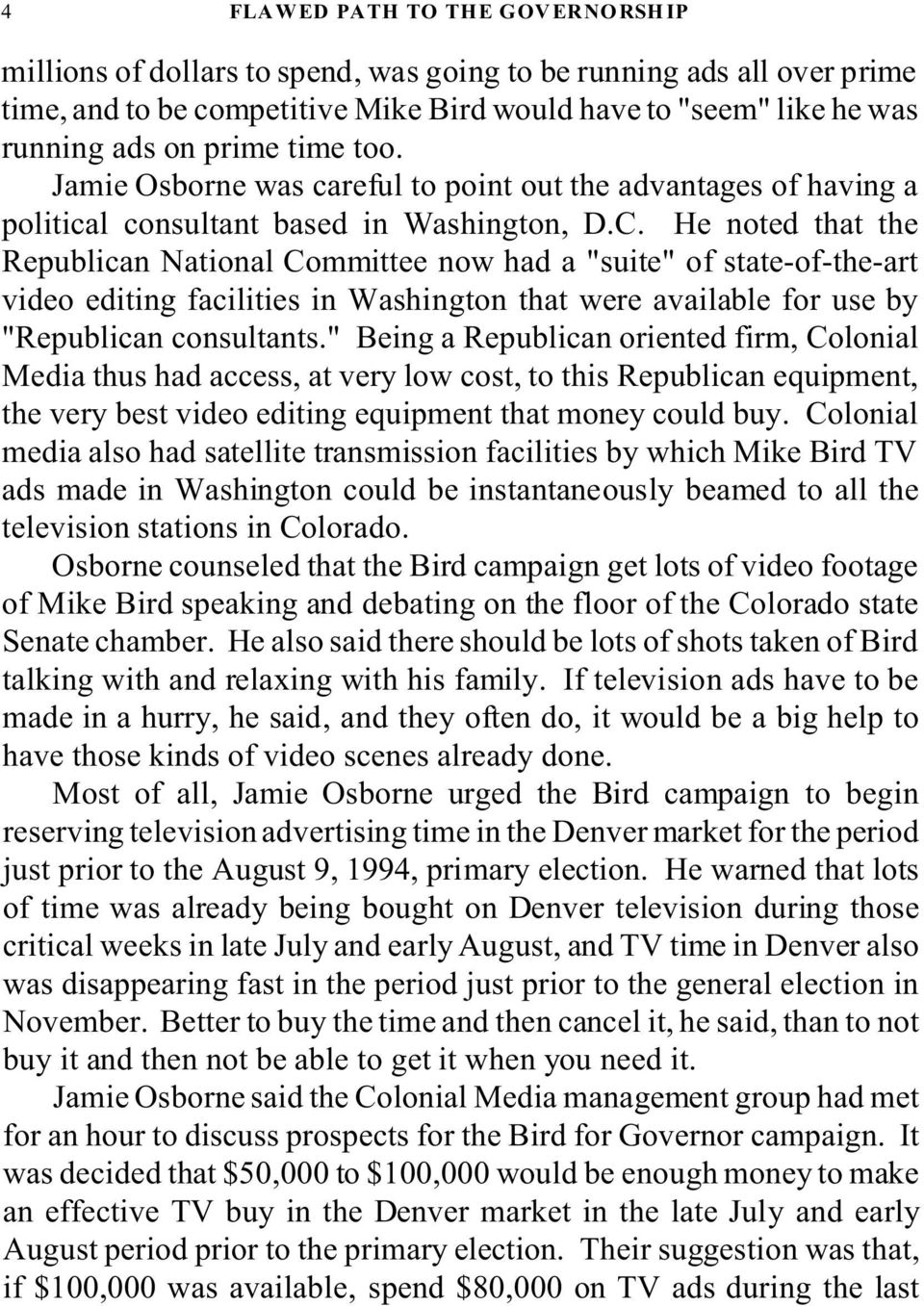 "He noted that the Republican National Committee now had a ""suite"" of state-of-the-art video editing facilities in Washington that were available for use by ""Republican consultants."