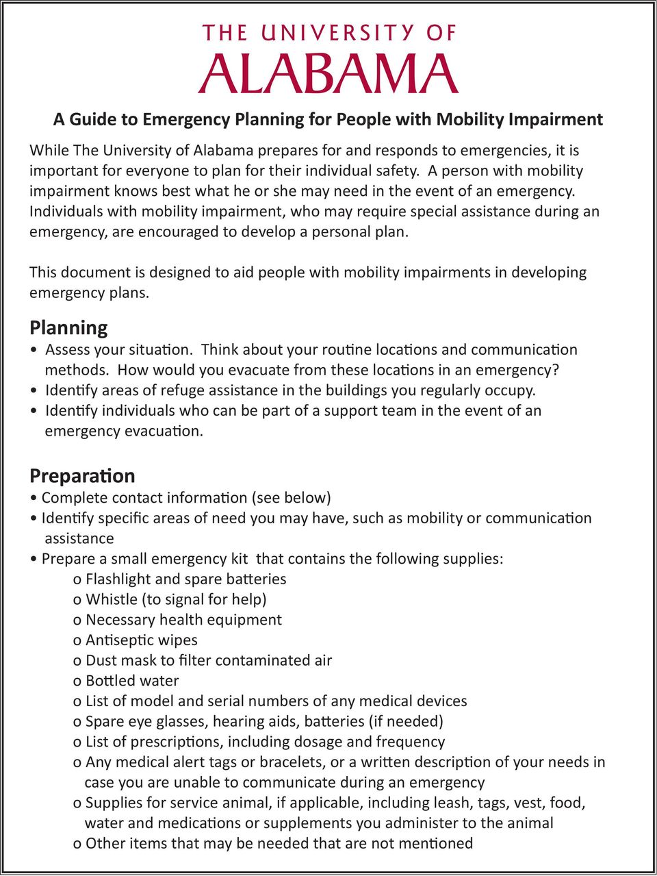 Individuals with mobility impairment, who may require special assistance during an emergency, are encouraged to develop a personal plan.
