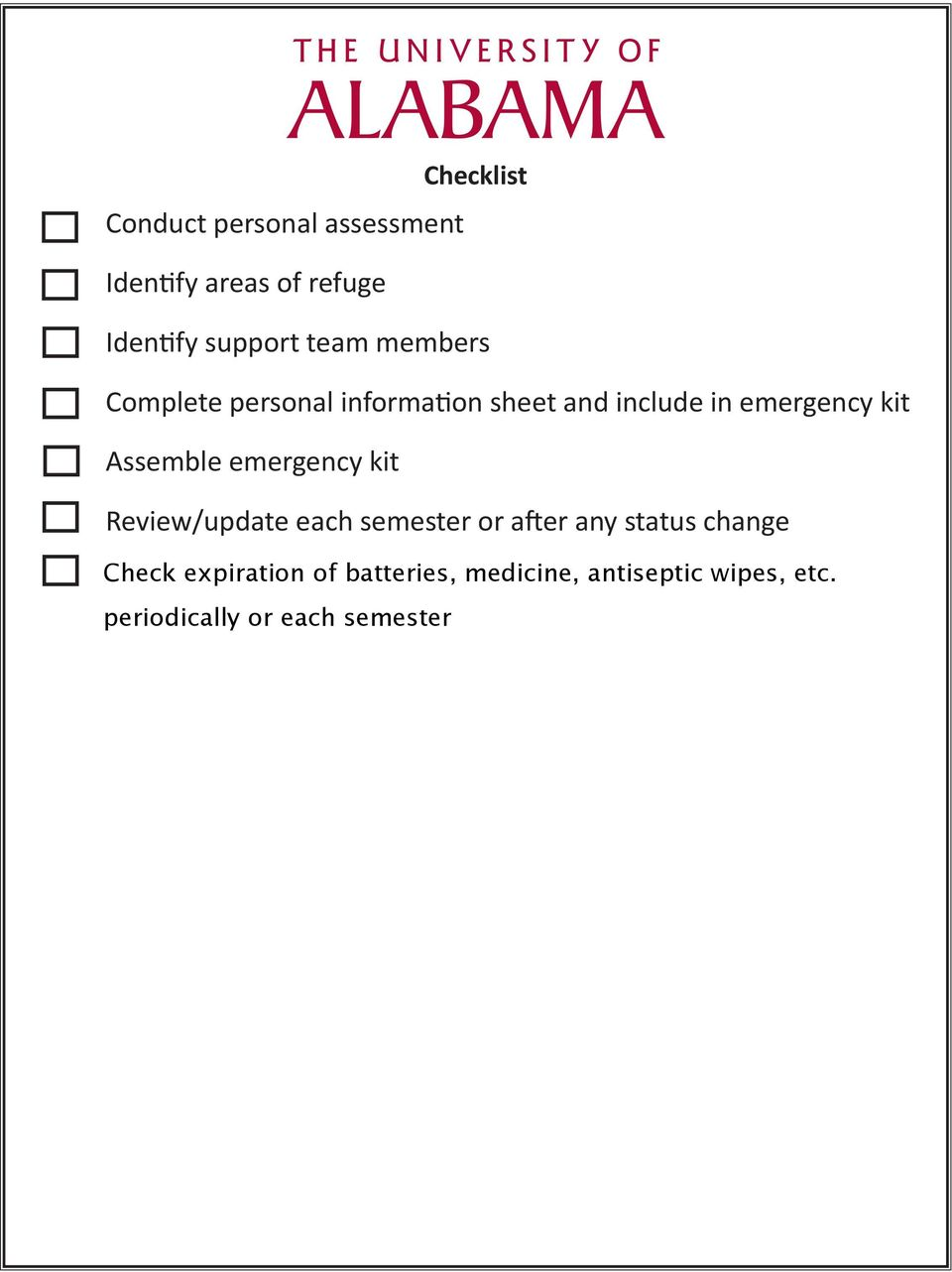 Assemble emergency kit Review/update each semester or after any status change