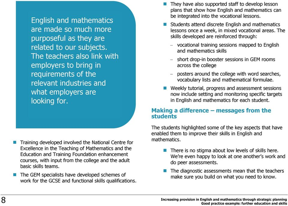 Training developed involved the National Centre for Excellence in the Teaching of Mathematics and the Education and Training Foundation enhancement courses, with input from the college and the adult