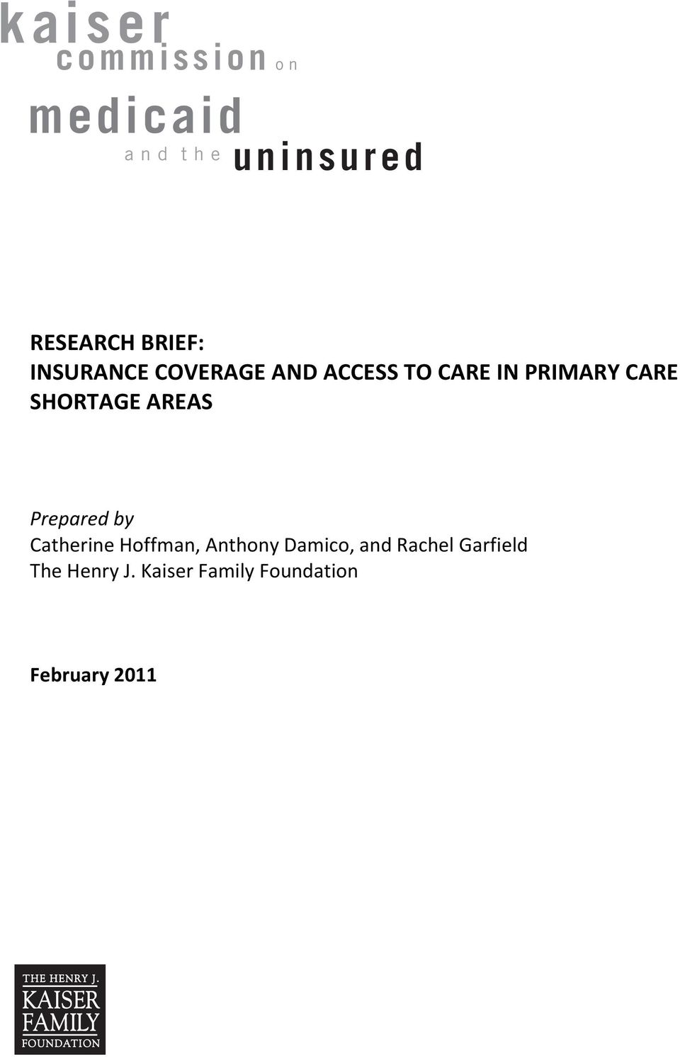 SHORTAGE AREAS Prepared by Catherine Hoffman, Anthony Damico,