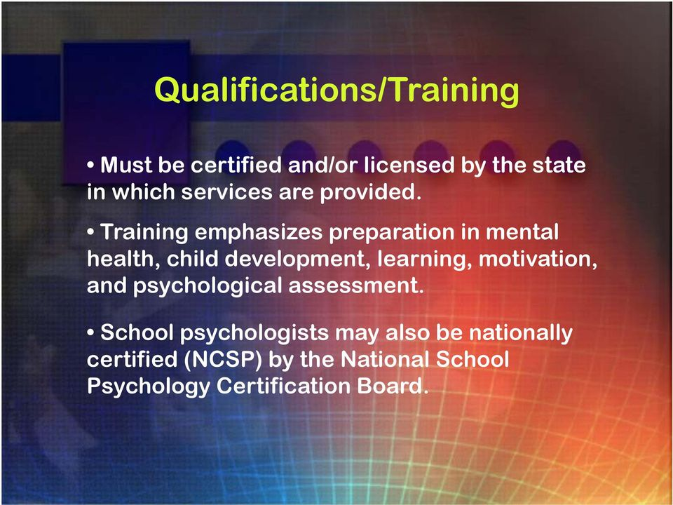 Training emphasizes preparation in mental health, child development, learning,