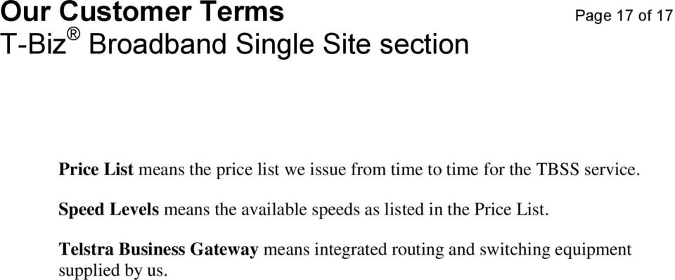 Speed Levels means the available speeds as listed in the Price List.