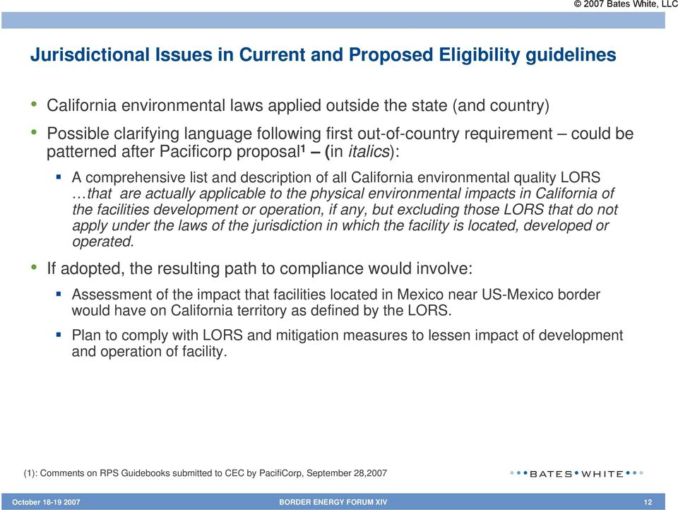 environmental impacts in California of the facilities development or operation, if any, but excluding those LORS that do not apply under the laws of the jurisdiction in which the facility is located,