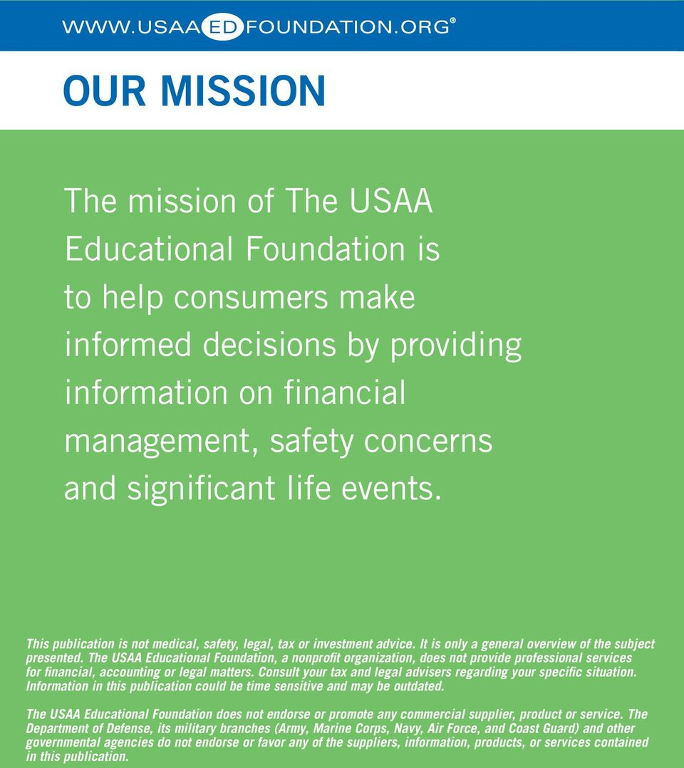The USAA Educational Foundation, a nonprofit organization, does not provide professional services for financial, accounting or legal matters.