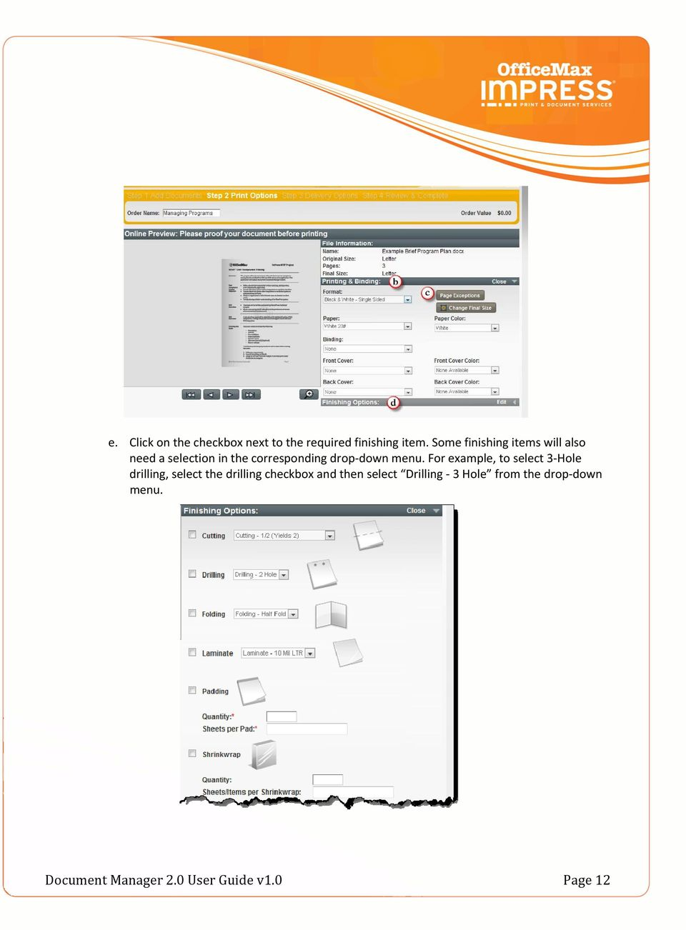 menu. For example, to select 3 Hole drilling, select the drilling checkbox and