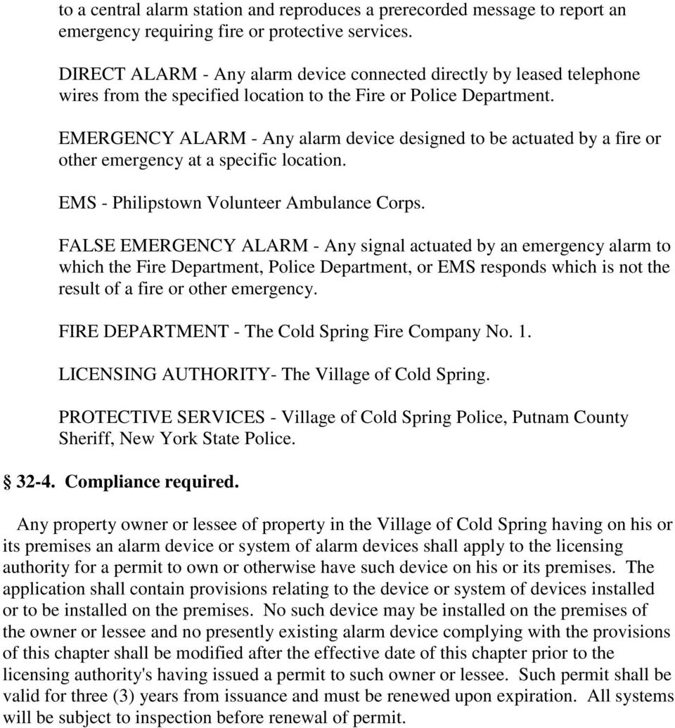 EMERGENCY ALARM - Any alarm device designed to be actuated by a fire or other emergency at a specific location. EMS - Philipstown Volunteer Ambulance Corps.