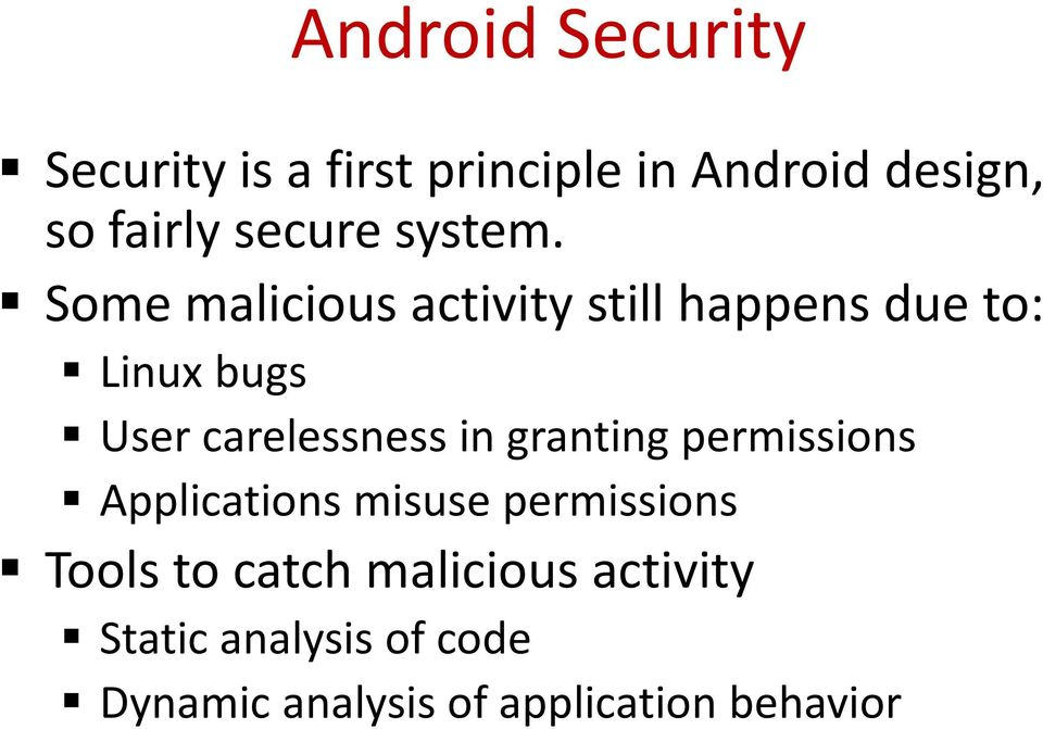Some malicious activity still happens due to: Linux bugs User carelessness in