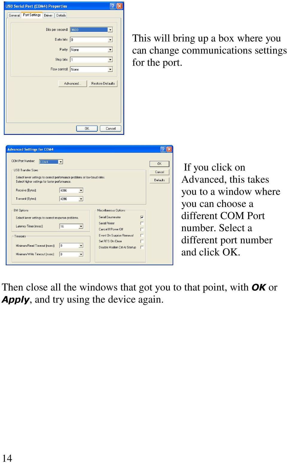 different COM Port number. Select a different port number and click OK.