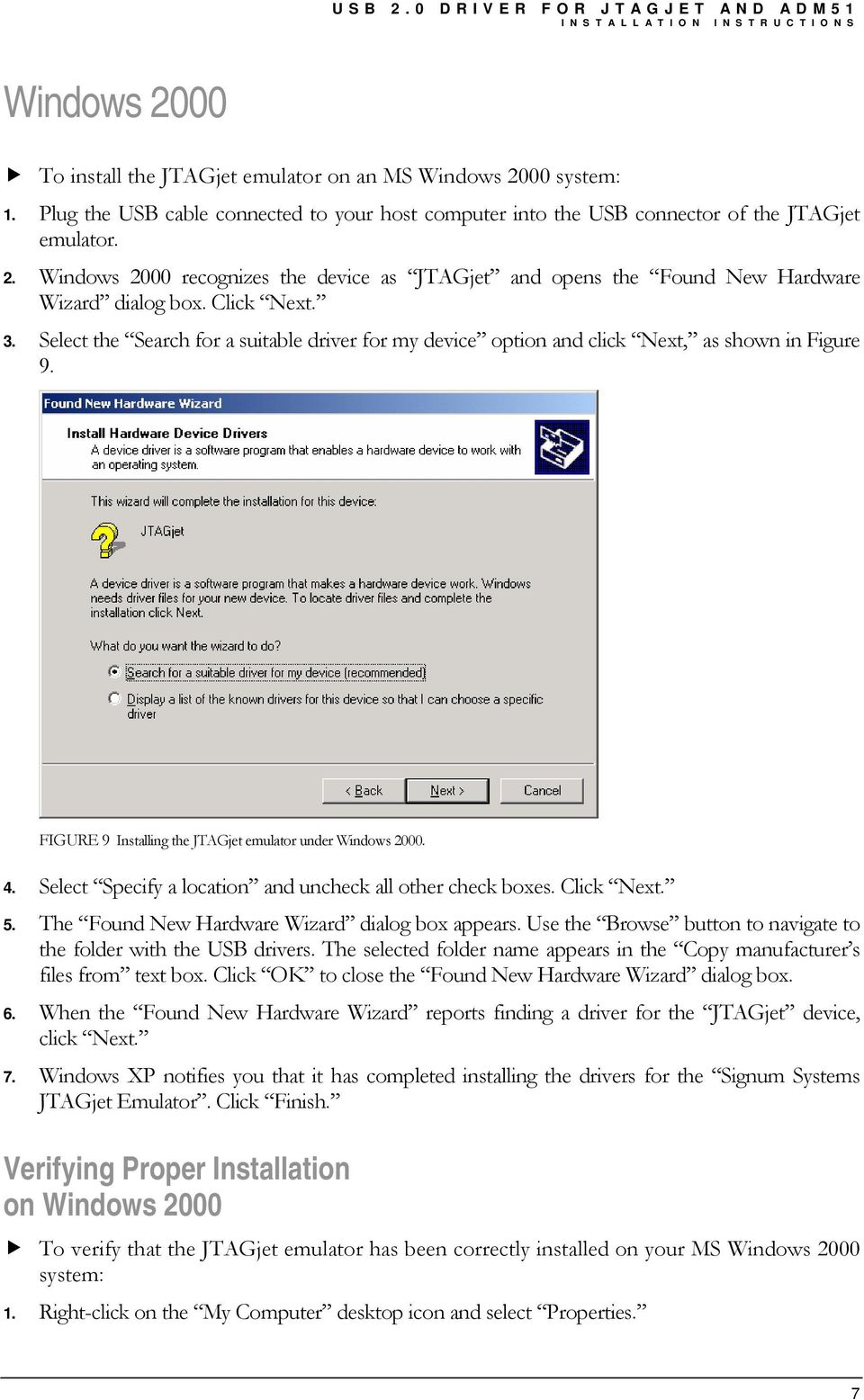Click Next. 3. Select the Search for a suitable driver for my device option and click Next, as shown in Figure 9. FIGURE 9 Installing the JTAGjet emulator under Windows 2000. 4.
