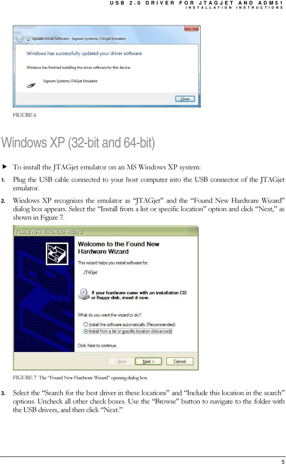 Windows XP recognizes the emulator as JTAGjet and the Found New Hardware Wizard dialog box appears.