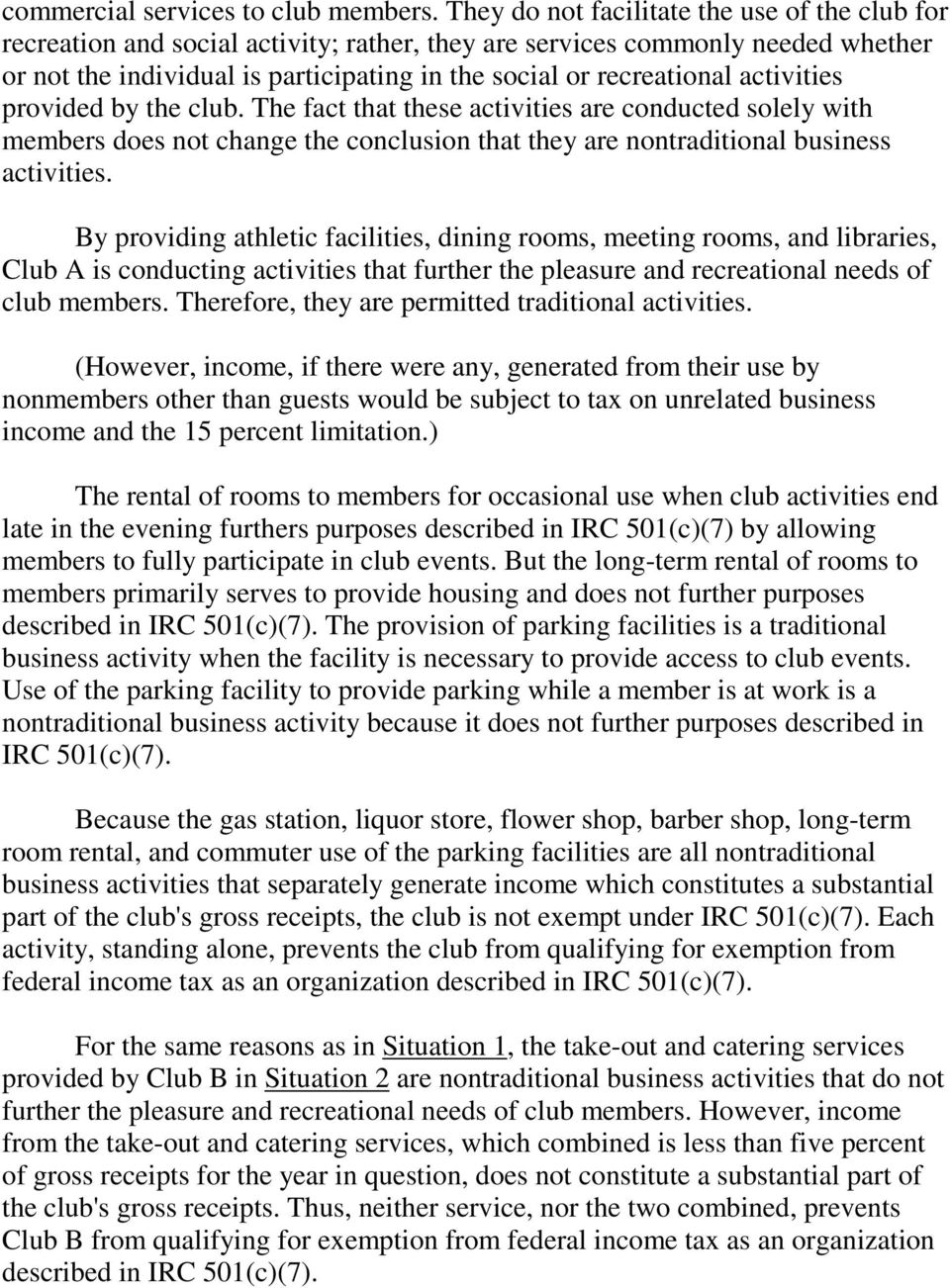 activities provided by the club. The fact that these activities are conducted solely with members does not change the conclusion that they are nontraditional business activities.